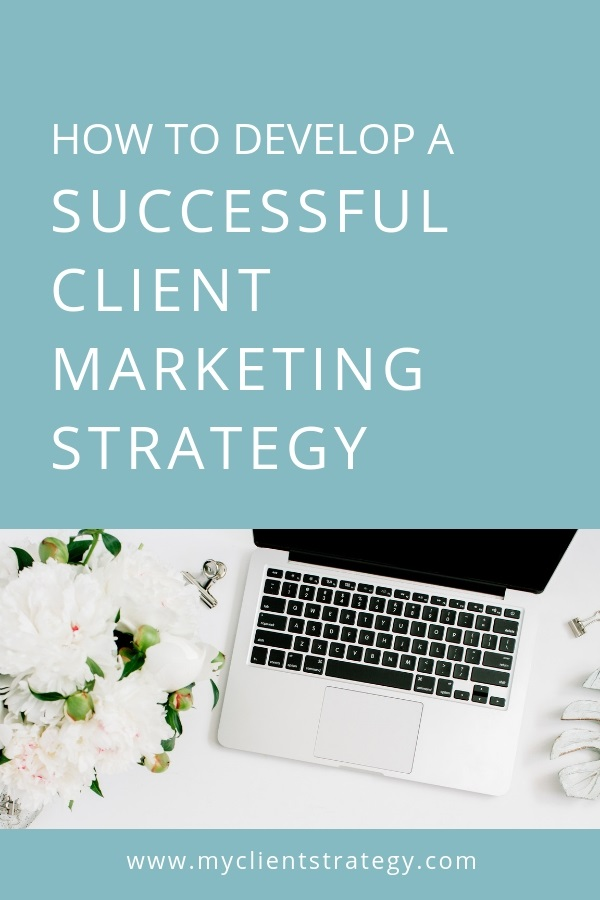 How to develop a successful client marketing strategy guide