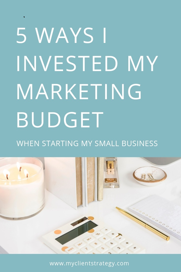 5 Ways I invested my marketing budget when starting my small business