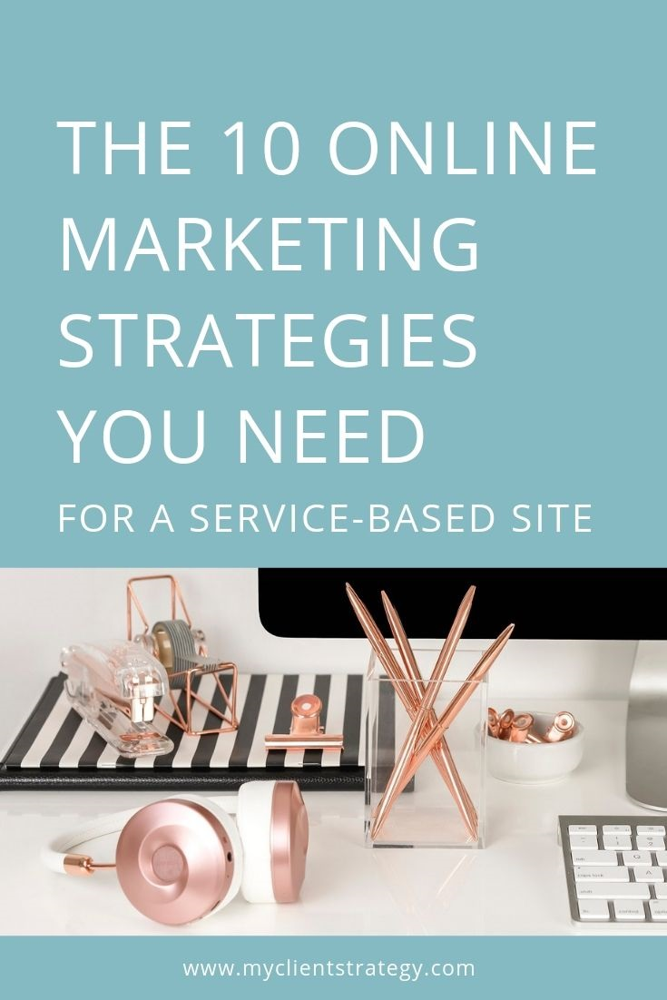 The 10 online marketing strategies you need for a service based site