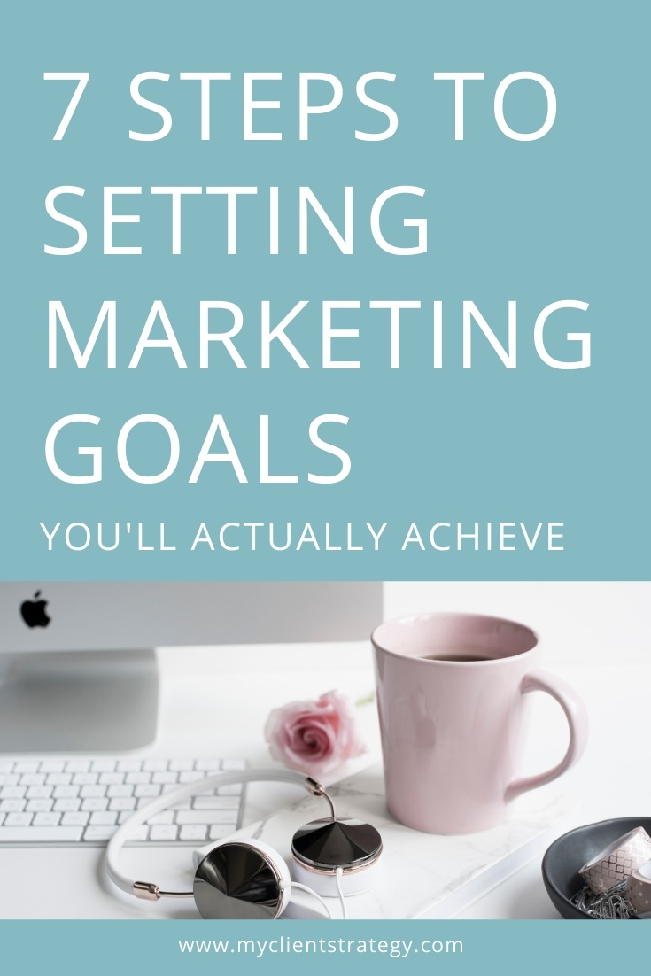 7 steps to setting marketing goals objectives