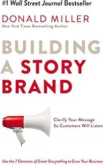 Building a StoryBrand Donald Miller