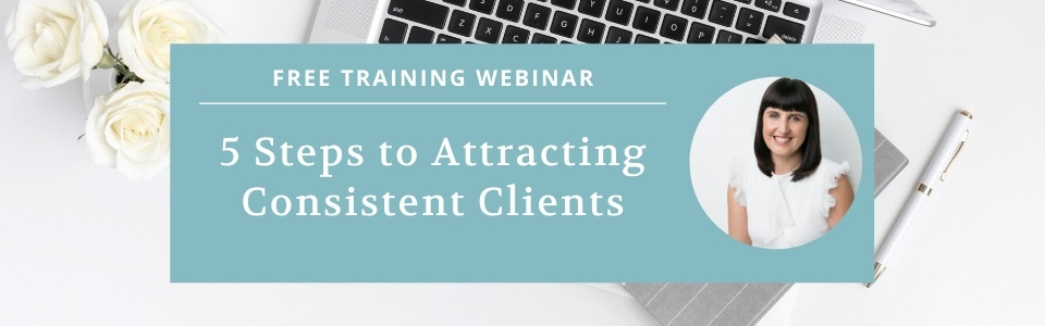 Attract Consistent Clients Webinar