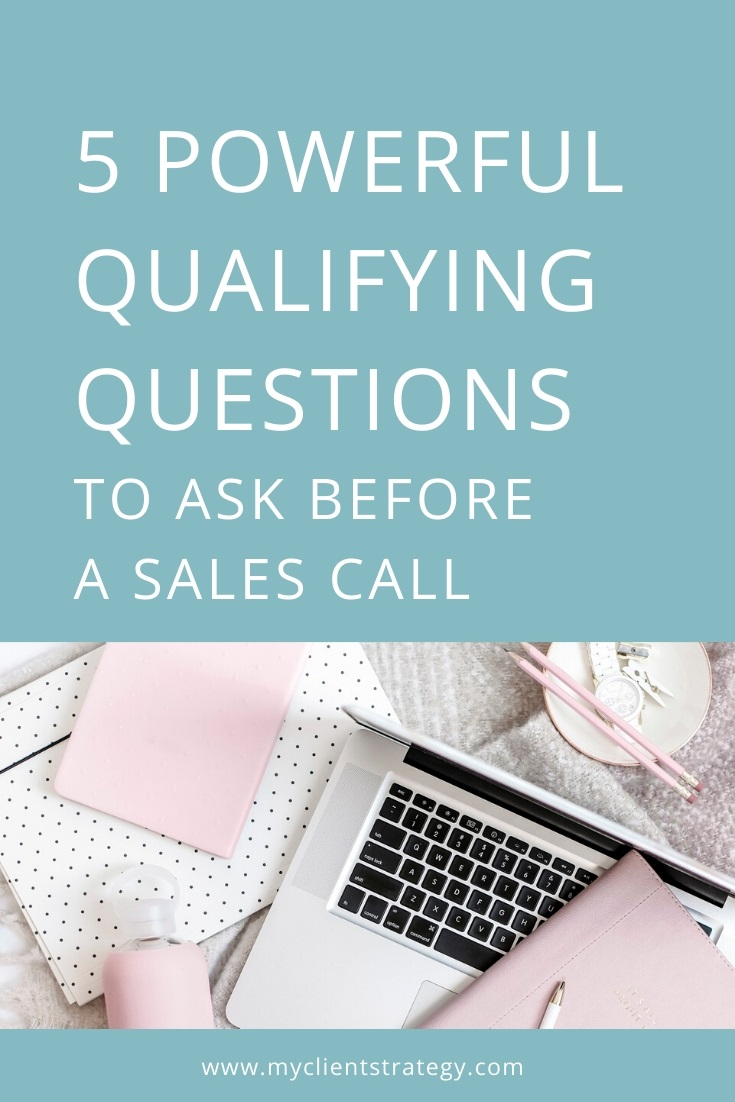 5 powerful qualifying questions to ask before a sales call