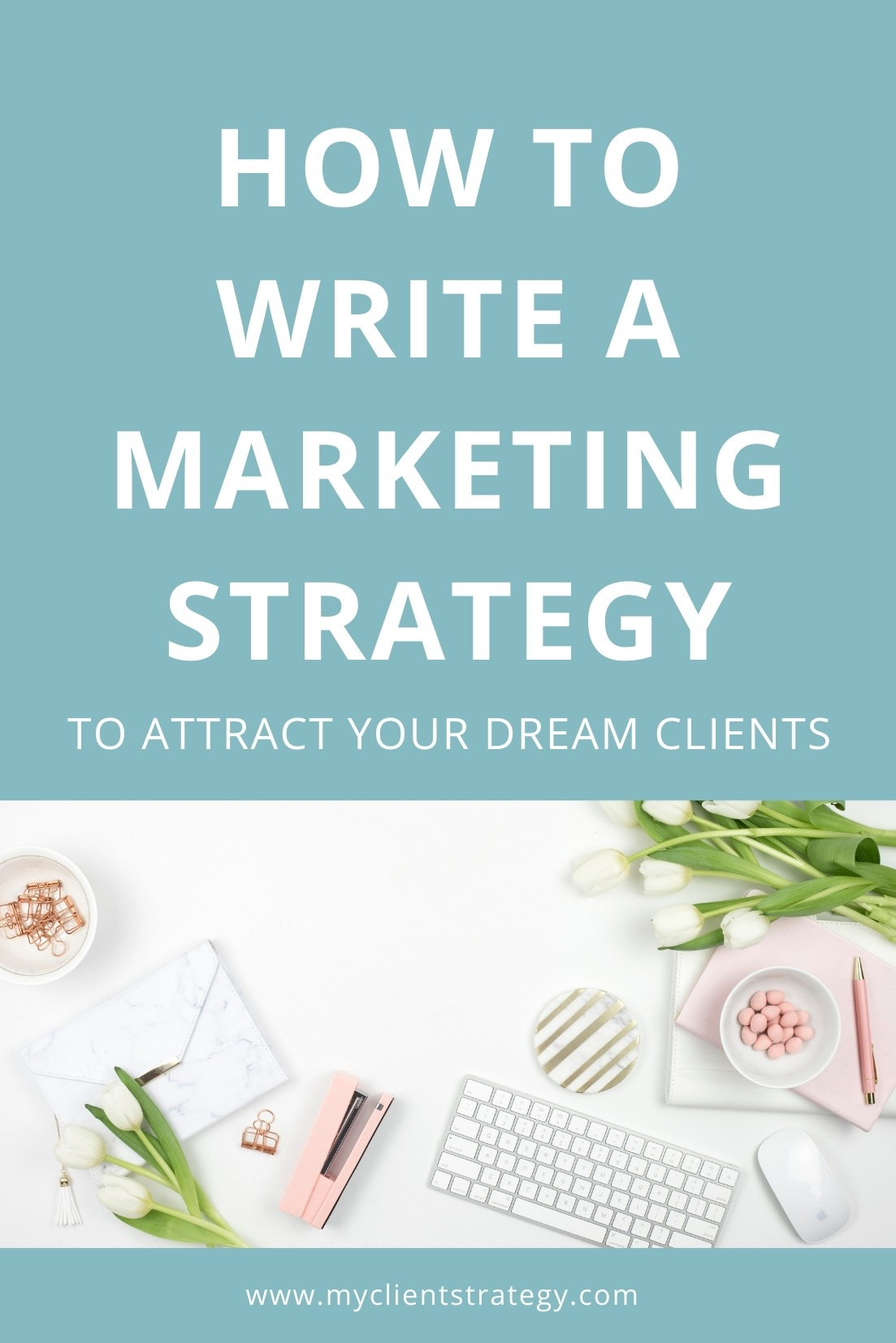 how to write a marketing strategy to attract your dream clients