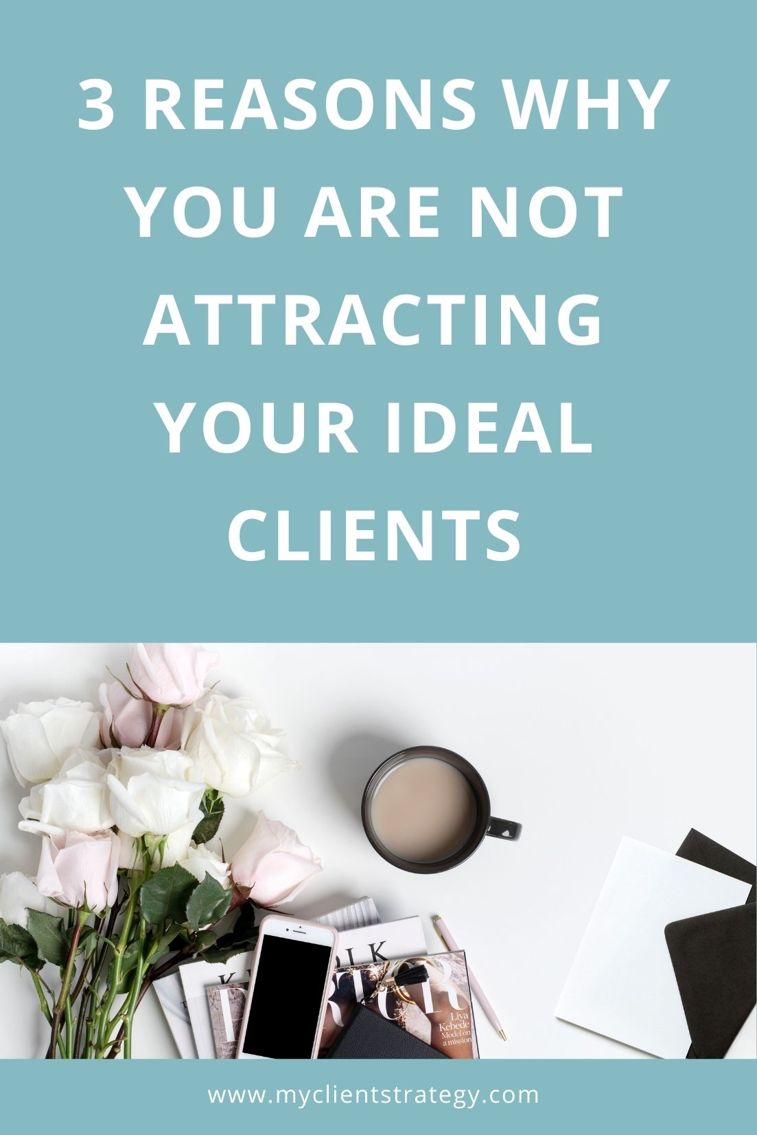 why you are not attracting your ideal clients