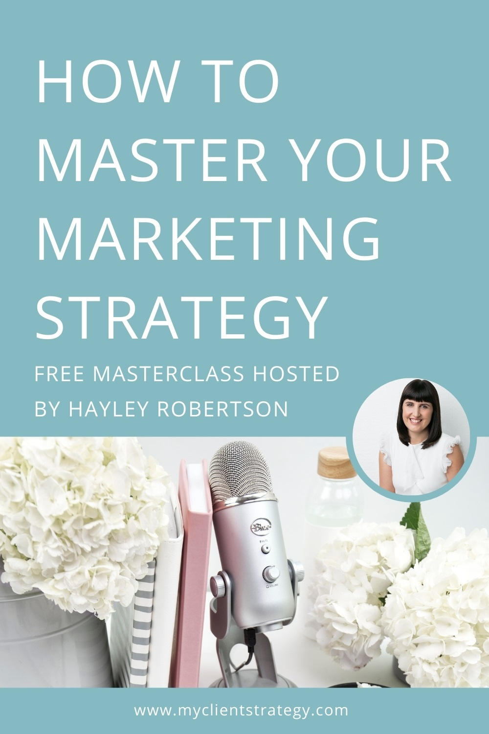 How to Master your Marketing Strategy Masterclass hosted by Hayley Robertson